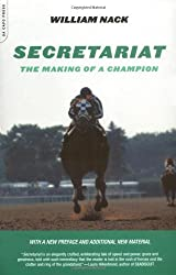 Secretariat: The Making of a Champion by William Nack (2002-03-14)