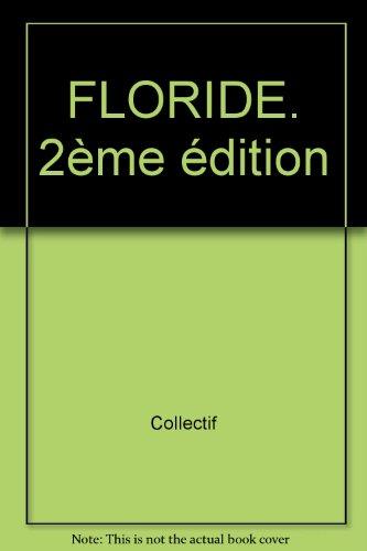 FLORIDE. 2ème édition par Collectif, Pascale Couture