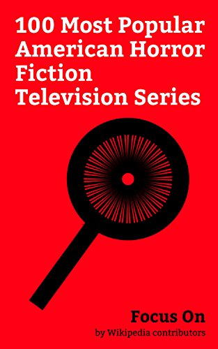 Focus On: 100 Most Popular American Horror Fiction Television Series: Legion (TV series), The Walking Dead (TV series), Stranger Things, Santa Clarita ... Wolf (2011 TV series), ... (English Edition)