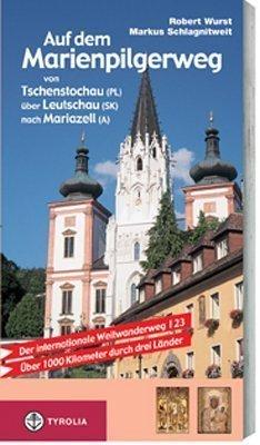 Auf dem Marienpilgerweg von Tschenstochau (PL) über Leutschau (SK) nach Mariazell (A): Polen - Slowakei - Österreich. Der internationale ... von Arnost Guldan (SK) und Marek Staffa (PL) von Robert Wurst (1. Mai 2006) Broschiert (Wurst, Mais)