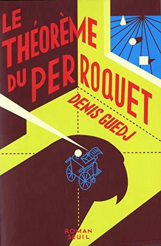 Le Théorème du perroquet par Denis Guedj