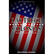 Las trece colonias: Historia de los Estados Unidos