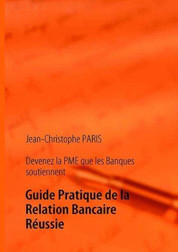 Devenez la PME que les Banques soutiennent by Jean-Christophe PARIS (2009-08-28) par Jean-Christophe PARIS