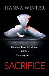 Sacrifice: A Chilling Psychological Thriller (Lena Peters Book 1)