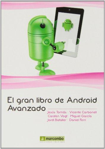 El Gran Libro de Android  avanzado por JESUS TOMÁS GIRONÉS