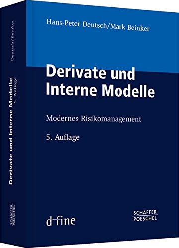 Derivate und Interne Modelle: Modernes Risikomanagement