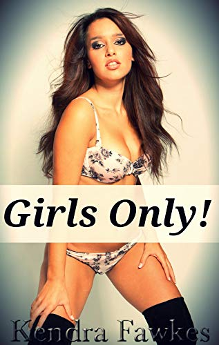Girls Only! (First Time Feminization, Crossdressing) (English Edition)