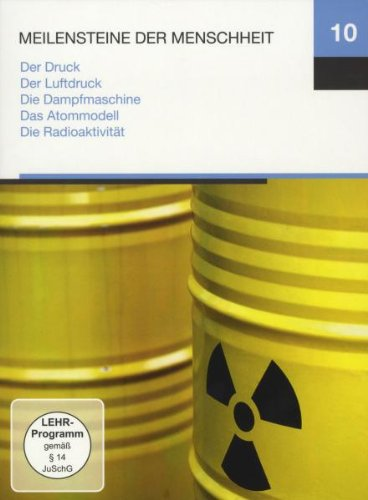 Meilensteine 10 (Der Druck / Der Luftdruck / Die Dampfmaschine / Das Atommodell / Die Radioaktivität)
