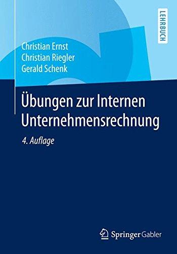 Übungen zur Internen Unternehmensrechnung (Springer-Lehrbuch)