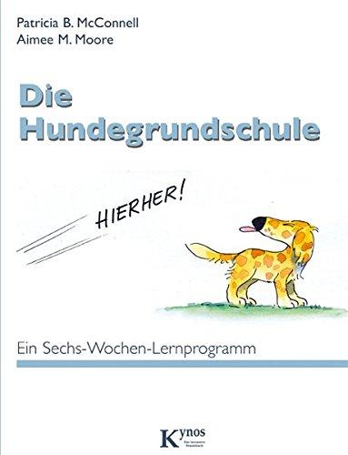 hundeinfo24.de Die Hundegrundschule: Ein Sechs-Wochen-Lernprogramm (Das besondere Hundebuch)