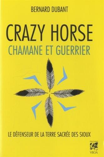Crazy Horse, chamane et guerrier