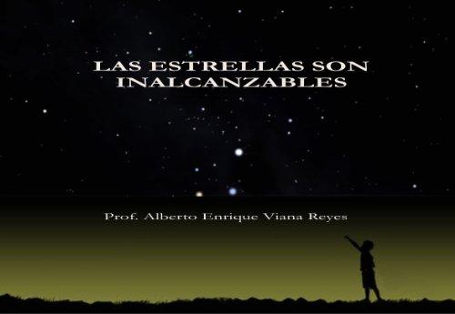 LAS ESTRELLAS SON INALCANZABLES (Spanish Edition)