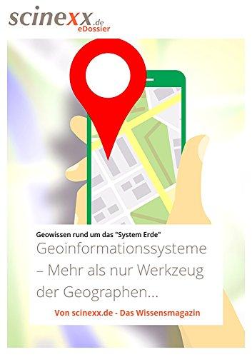 Geoinformationssysteme: Mehr als nur Werkzeug der Geographen...