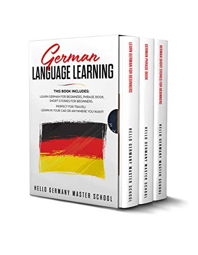 German Language Learning: This Book includes: Learn German for Beginners,Phrase Book,Short Stories for Beginners. Perfect for Travel! Learn in your car or anywhere you want! (English Edition)