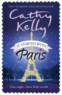 [It Started with Paris] (By (author)  Cathy Kelly) [published: October, 2014]