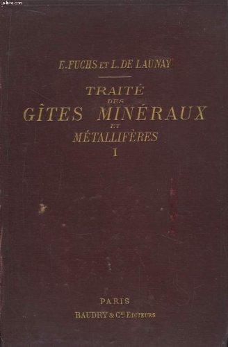 Traité des gîtes minéraux et métallifères. cours de géologie appliquée, de l'ecole supérieure des mines. tome 1er