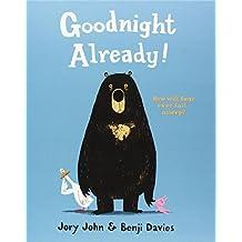 Goodnight Already! by Jory John (2015-01-01)