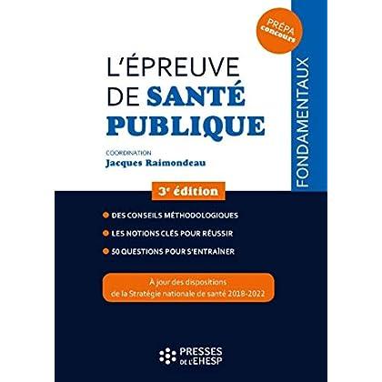 L'épreuve de santé publique: Des conseils méthodologiques. Les notions clés pour réussir. 50 questions pour s'entraîner.