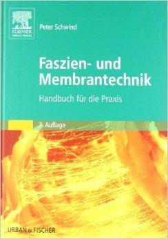 Faszien- und Membrantechnik: Handbuch fŸr die Praxis ( 13. Juli 2009 )