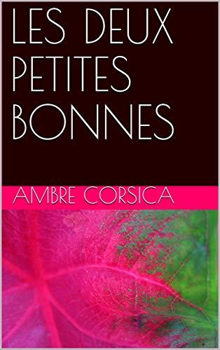 LES DEUX PETITES BONNES par AMBRE CORSICA