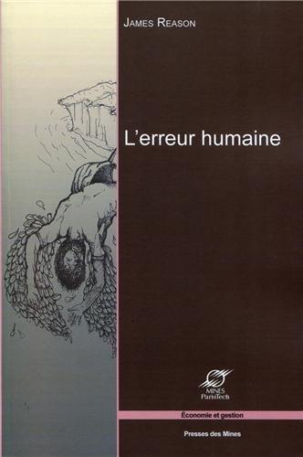L'erreur humaine: 2ème édition. par James Reason