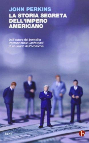 la-storia-segreta-dellimpero-americano-corruttori-sciacalli-e-sicari-delleconomia