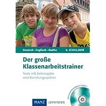 Der große Klassenarbeitstrainer Deutsch - Englisch - Mathe - 6. Klasse: Test mit Zeitvorgabe und Benotungssystem