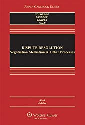 Dispute Resolution: Negotiation, Mediation and Other Processes
