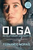 [Olga: Revolutionary and Martyr] (By: Fernando Morais) [published: January, 2005]