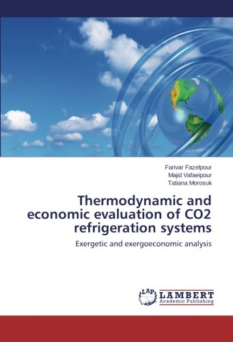 Thermodynamic and economic evaluation of CO2 refrigeration systems: Exergetic and exergoeconomic analysis