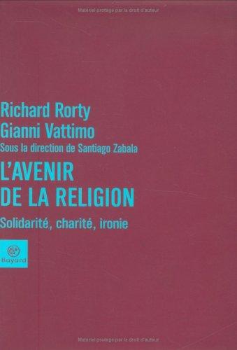 L'avenir de la religion : Solidarité, charité, ironie
