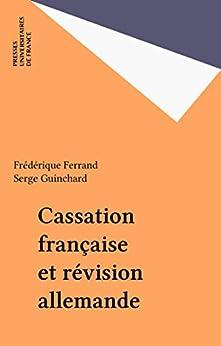 Descargar Libros Para Ebook Gratis Cassation française et révision allemande (Les grandes theses du droit fr) Paginas Epub Gratis