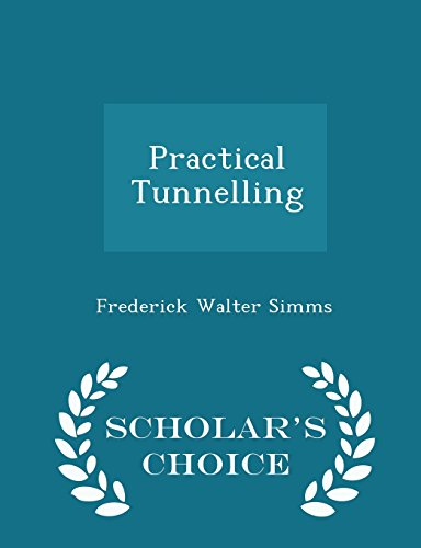 Practical Tunnelling - Scholar's Choice Edition