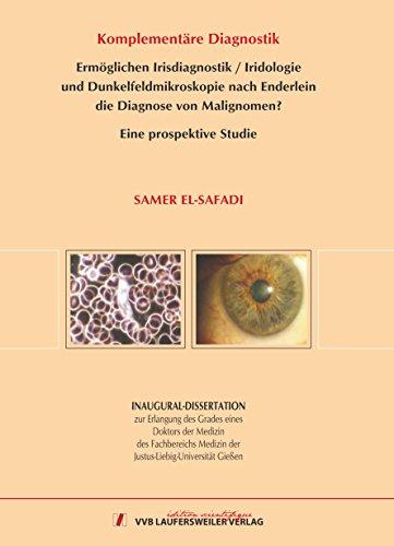 Komplementäre Diagnostik -Ermöglichen Irisdiagnostik / Iridologie und Dunkelfeldmikroskopie nach Enderlein die Diagnose von Malignomen [Nov 16. 2008] Samer. El-Safadi