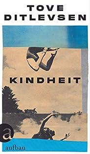 Kindheit: Teil 1 der Kopenhagen-Trilogie (Die Kopenhagen-Trilogie)