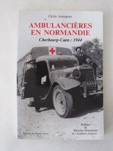 Ambulancières en Normandie: Cherbourg-Caen, 1944