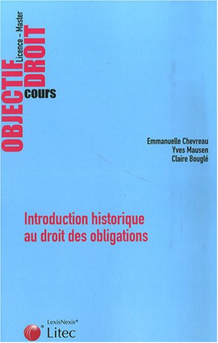 Introduction historique au droit des obligations par Emmanuelle Chevreau