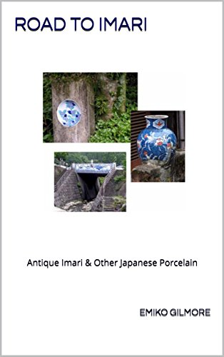 ROAD TO IMARI: Antique Imari & other Japanese Porcelain (English Edition)
