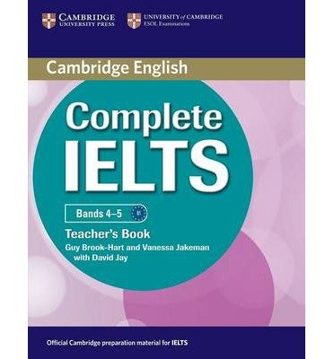 [(Complete IELTS Bands 4-5 Teacher's Book)] [ By (author) Guy Brook-Hart, By (author) Vanessa Jakeman, With David Jay ] [March, 2012]