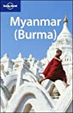 Myanmar - ( Burma): The lowdown on the unknown 'Golden Land' (Lonely Planet Travel Guides) - Robert Reid, Michael Grosberg