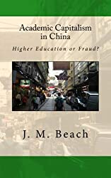 Academic Capitalism in China: Higher Education or Fraud?