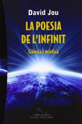 La poesia de l'infinit : ciència i mística