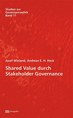 Shared Value durch Stakeholder Governance (Studien zur Governanceethik)