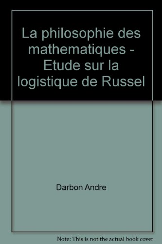 Darbon andré - La philosophie des mathématiques - etude sur la logistique de russel