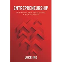 Entrepreneurship: Initiating and Developing a New Venture