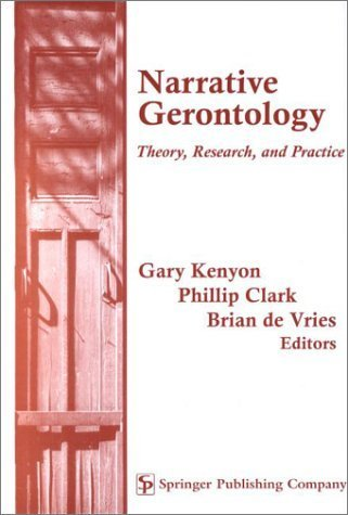 Narrative Gerontology- Theory, Research, And Practice (2001-02-10)