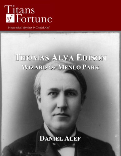 Thomas Alva Edison: Wizard of Menlo Park (English Edition)