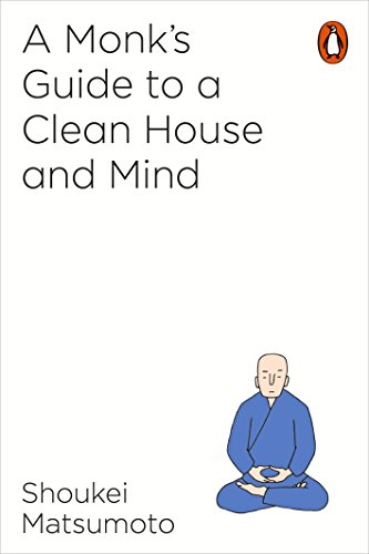 A Monk's Guide to a Clean House and Mind by [Matsumoto, Shoukei]
