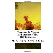 Narrative of the Captivity and Restoration of Mrs. Mary Rowlandson: The Sovereignty and Goodness of God (Captivity Narrative)