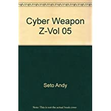 Cyber Weapon Z-Vol 05